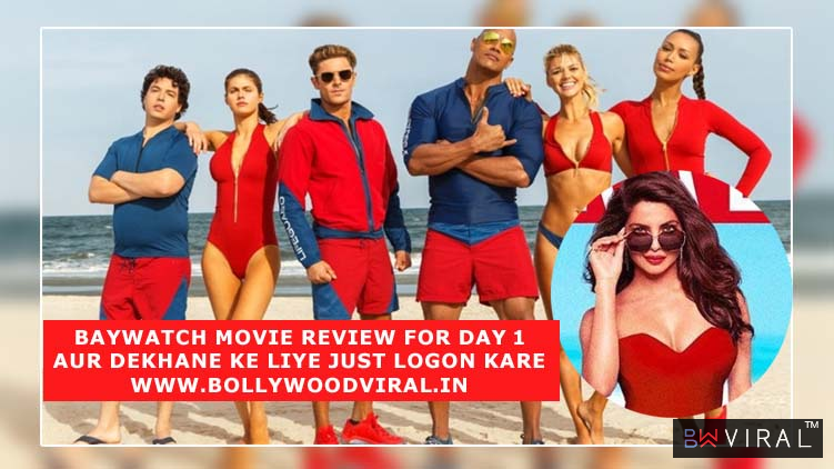 Review of Baywatch.  Facts that make it a must watch.