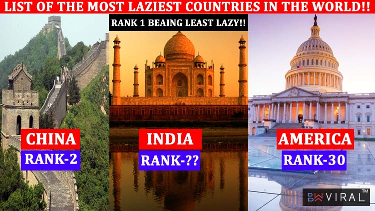 List Of Laziest Countries In The World Is Out! You'll Be Sad To See India's Pathetic Rank!