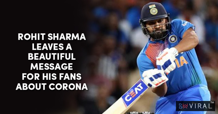 Rohit Sharma Tweeted A Beautiful Message Amid Coronavirus Scare