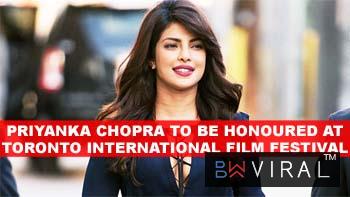 Priyanka Chopra to be honoured by Toronto Film Festival